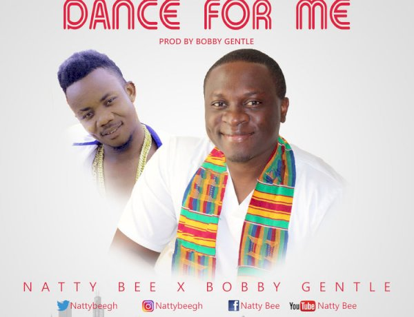 Natty Bee Ft. Bobby Gentle - Dance For Me