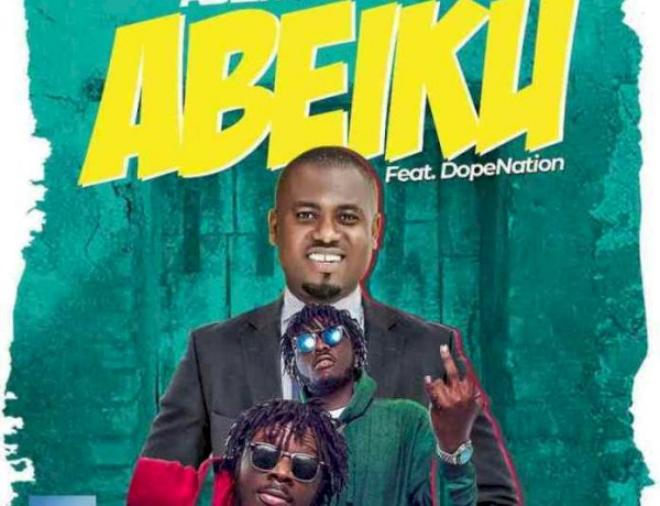 Abeiku ft. DopeNation - Abeiku