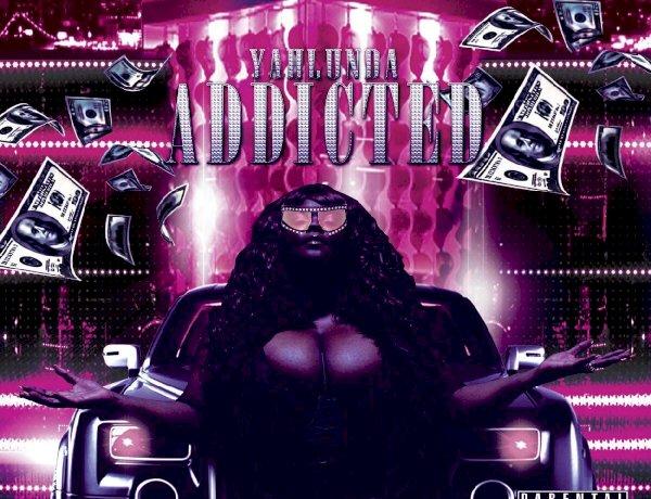 Yahlunda - Addicted