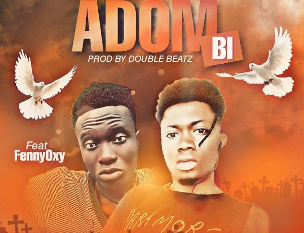 Koodeme Biom ft. Fenny Oxy - Adom Bi