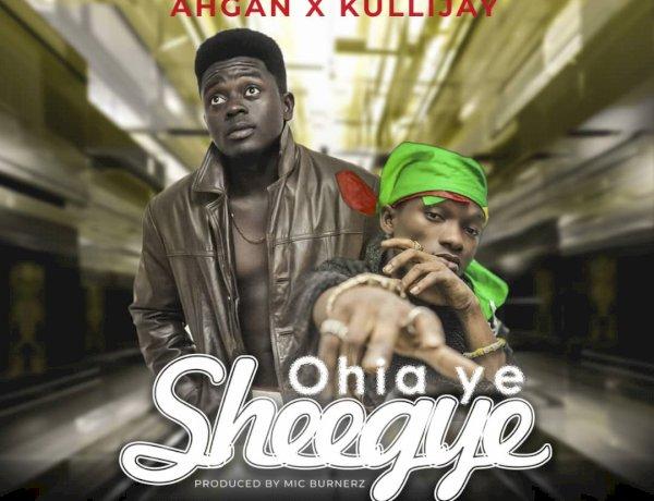 Ahgan Ft. KulliJay - Ohia Y3 Sheege