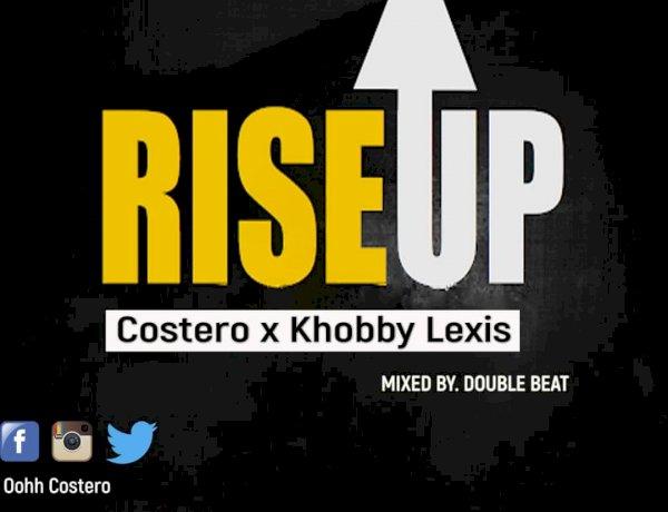 Costero ft Khobby Lexis-Rise Up || Dj Silva