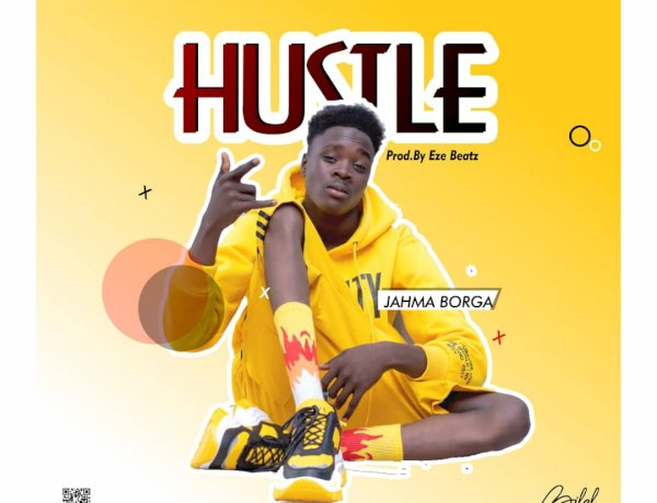 Jahma Borga - Hustle(Prod by Eze Beats)