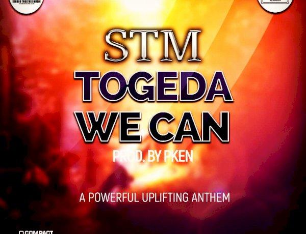 STM - TOGEDA WE CAN