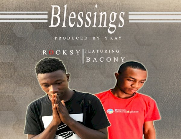 Rocksy - Blessings ft Baconi (Mixed by Y-Kay)