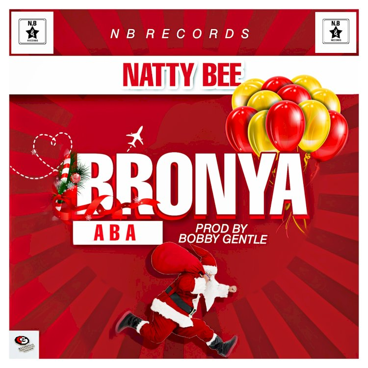 """BRONYA ABA"" BY NATTY BEE DROPS ON NOVEMBER 15, 2019."