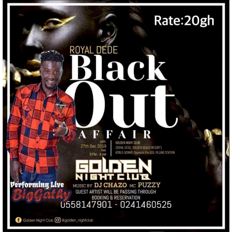 Royal Dede Black Out Affair - 27th Dec., 2019