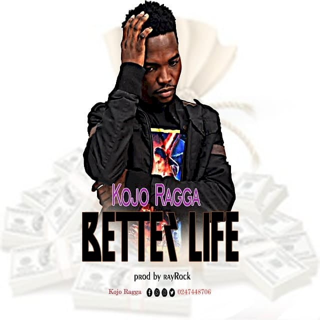 Kojo Ragga set to drop new single dubbed Better Life || Smiletimegh